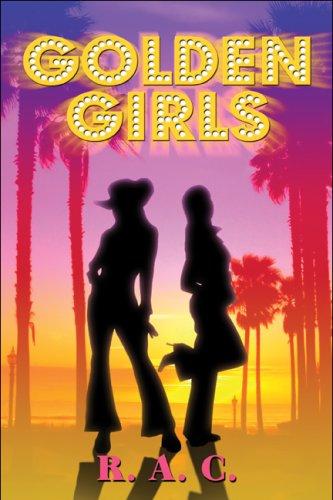 Golden Girls: R. A. C.