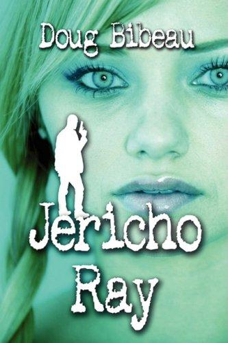 Jericho Ray: Doug Bibeau