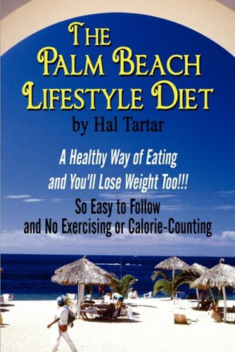 9781606106624: The Palm Beach Lifestyle Diet: A Healthy Way of Eating and You'll Lose Weight Too!!!: So Easy to Follow and No Exercising or Calorie-Counting