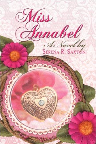 Miss Annabel: Serena R. Saxton