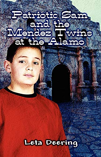 9781606106891: Patriotic Sam and the Mendez Twins at the Alamo