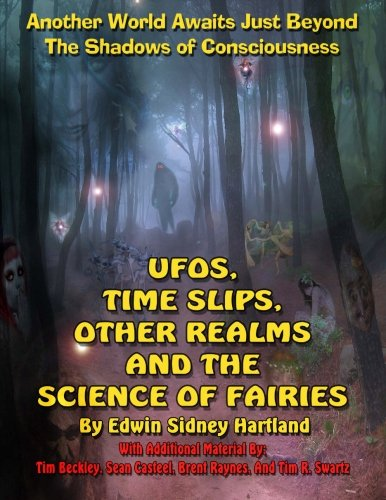 UFOs, Time Slips, Other Realms, And The Science Of Fairies (9781606110102) by Edward Sidney Hartland; Timothy Green Beckley; Sean Casteel; Brent Raynes; Tim R Swartz