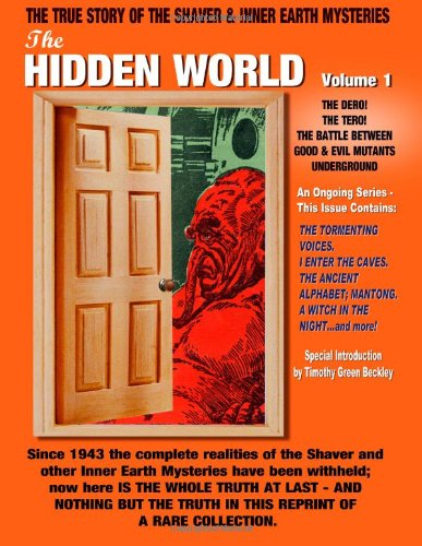 9781606110126: The Hidden World Volume 1: The Dero! The Tero! The Battle Between Good and Evil Underground - The True Story Of The Shaver & Inner Earth Mysteries
