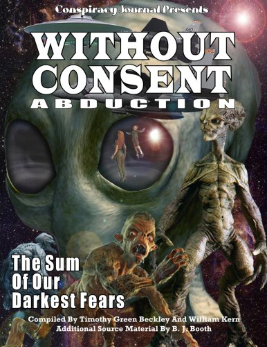 Without Consent Abduction: The Sum of Our Darkest Fears: Beckley, Timothy Green. Kern, William