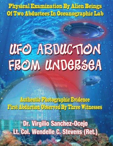 """UFO Abduction From Undersea: Dr"""" Virgilio Sanchez-Ocejo"""