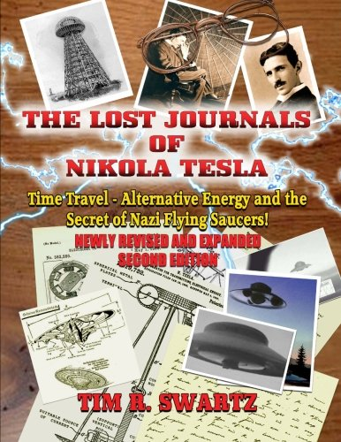 9781606110546: The Lost Journals of Nikola Tesla: Time Travel, Alternative Energy and the Secret of Nazi Flying Saucers
