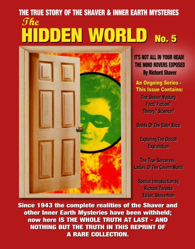 9781606110577: Hidden World Number 5: The True Story Of The Shaver And Inner Earth Mysteries