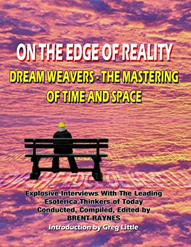 9781606110683: On The Edge Of Reality: Dream Weavers - The Mastering Of Time And Space