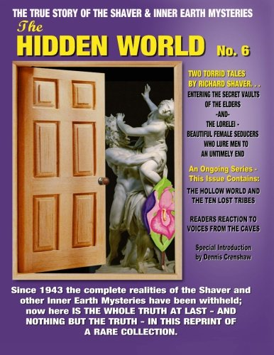 9781606110706: Hidden World No. 6 - The True Story Of The Shaver and Inner Earth Mysteries (Volume 6)