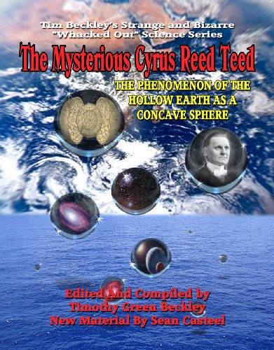 9781606110713: The Mysterious Cyrus Teed: The Phenomenon Of The Hollow Earth At A Concave Sphere