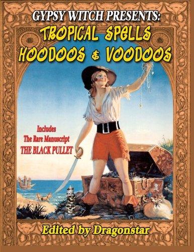 9781606110751: Tropical Spells Hoodoos and Voodoos + The Rare Black Pullet Manuscript