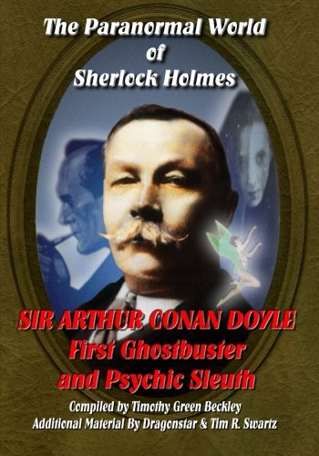 9781606110805: The Paranormal World of Sherlock Holmes: Sir Arthur Conan Doyle First Ghost Buster and Psychic Sleuth
