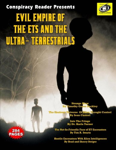 Evil Empire Of The ETs And The Ultra-Terrestrials: Conspiracy Reader Presents: Beckley, Timothy ...