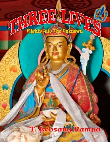 THREE LIVES: Flights Into The Unknown: Rampa, T Lobsang