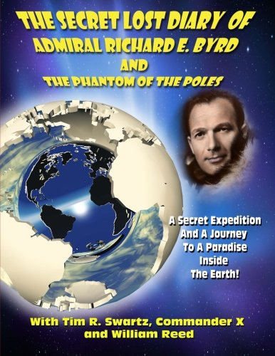 The Secret Lost Diary of Admiral Richard E. Byrd and The Phantom of the Poles: Admiral Richard E. ...