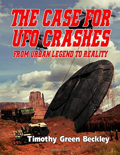 9781606111505: The Case For UFO Crashes - From Urban Legend To Reality