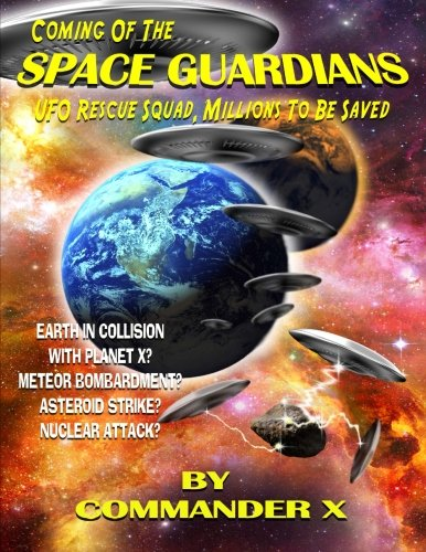 Coming Of The Space Guardians - UFO Rescue Squad, Millions To Be Saved: Commander X