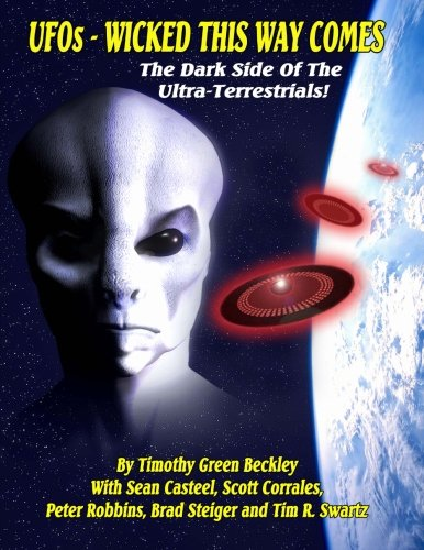 9781606111581: UFOs - Wicked This Way Comes: The Dark Side Of The Ultra-Terrestrials