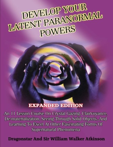 9781606111604: Develop Your Latent Paranormal Powers: Expanded Edition