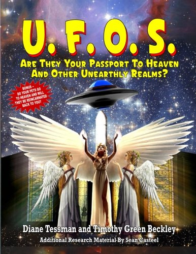 9781606111987: UFOS: Are They Your Passport to Heaven And Other Unearthly Realms?