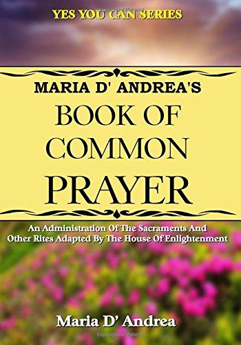 Maria D' Andrea's Book of Common Prayer: Maria D' Andrea