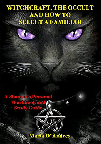 Witchcraft, The Occult and How to Select: D'Andrea, Maria