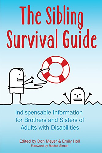 9781606130131: The Sibling Survival Guide: Indispensable Information for Brothers and Sisters of Adults With Disabilities