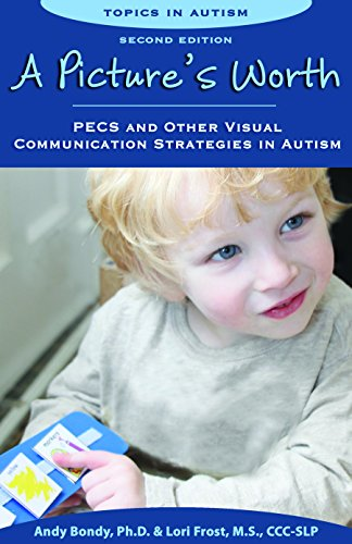 Pictures Worth: PECS & Other Visual Communication Strategies in Autism (Topics in Autism): ...