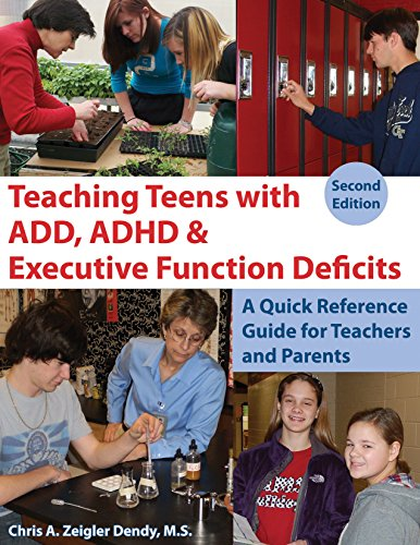 Teaching Teens with ADD, ADHD & Executive Function Deficits: A Quick Reference Guide for ...