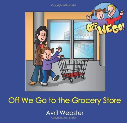 9781606130186: Off We Go to the Grocery Store (Off We Go! series/U.S. edition)