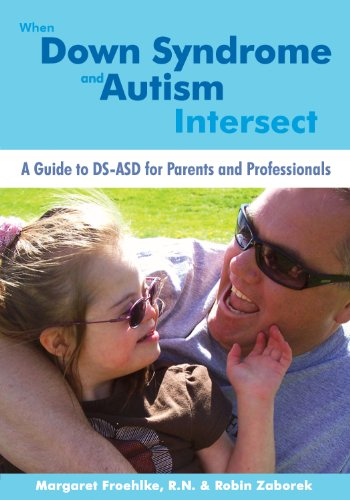 9781606131602: When Down Syndrome and Autism Intersect: A Guide to DS-ASD for Parents and Professionals