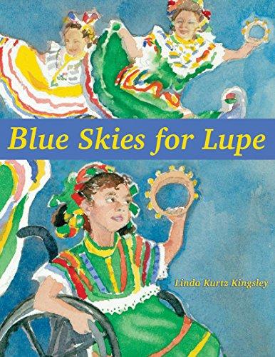 Blue Skies for Lupe: LindaKurtz Kingsley