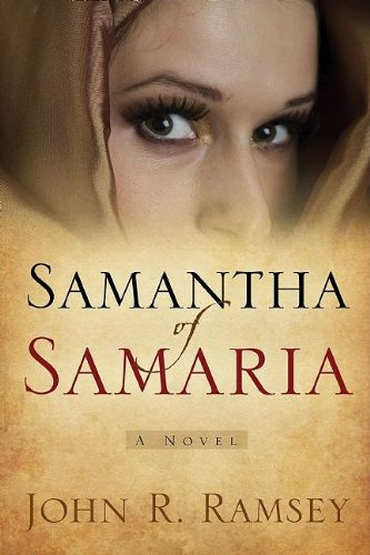 Samantha of Samaria: Ramsey, John R.
