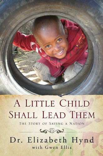 9781606150412: A Little Child Shall Lead Them: The Story of Saving a Nation