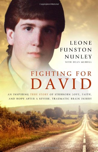 9781606150498: Fighting for David: An Inspiring True Story of Stubborn Love, Faith, and Hope After Severe Traumatic Brain Injury.