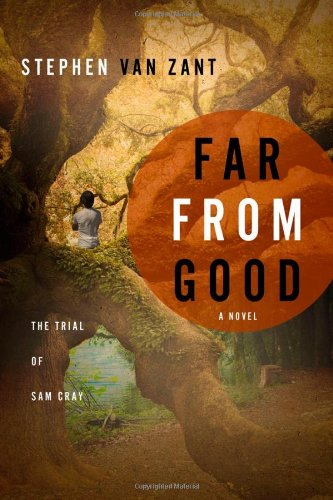 9781606150504: Far from Good: The Trial of Sam Cray