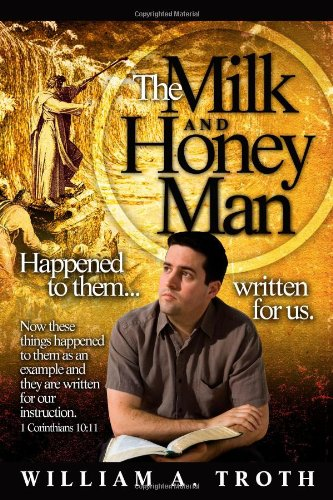 The Milk and Honey Man: Happened to: William A. Troth
