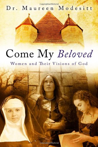 9781606151280: Come My Beloved: Women and Their Visions of God