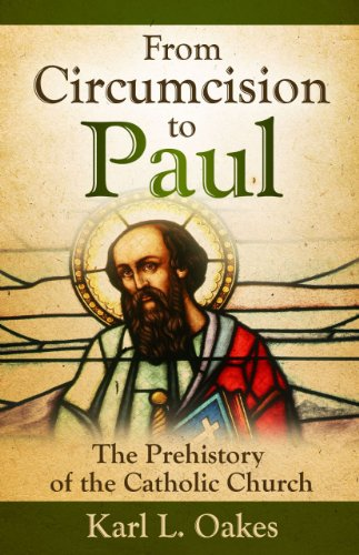 9781606152331: From Circumcision to Paul: The Prehistory of the Catholic Church