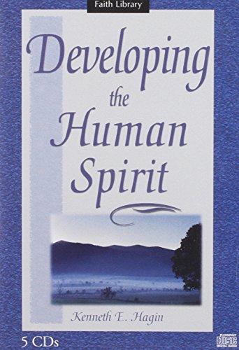Developing the Human Spirit: Kenneth E. Hagin