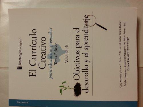 9781606173626: El Curriculo Creativo para educacion preescolar Texas Edition Volumen 5 Objetivos para el desarollo y el aprendizaje
