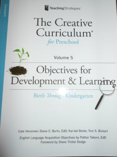 9781606173732: The Creative Curriculum for Preschool Volume 5 -Objectives for Development & Learning -Birth Through Kindergarten *PAPERBACK