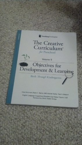 9781606175149: Creative Curriculum for Preschool Volume 5: Objectives for Development and Learning (Birth Through Kindergarten)