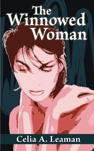 The Winnowed Woman: Leaman, Celia A.