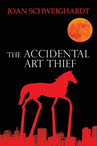 The Accidental Art Thief: Schweighardt, Joan