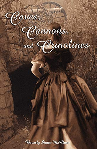 9781606191125: Caves, Cannons and Crinolines