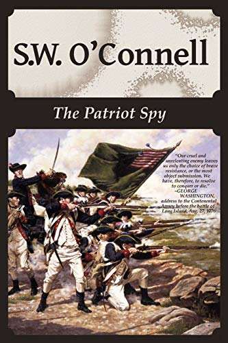 The Patriot Spy: O'Connell, S. W.
