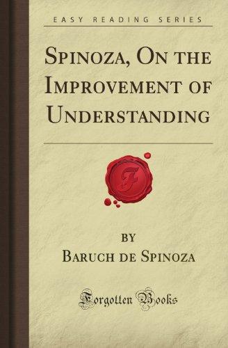 9781606200216: Spinoza, On the Improvement of Understanding (Forgotten Books)
