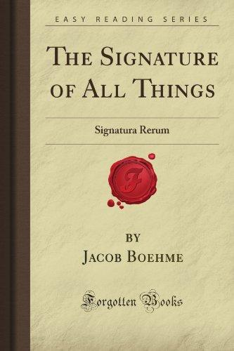 9781606200360: The Signature of All Things: Signatura Rerum (Forgotten Books)