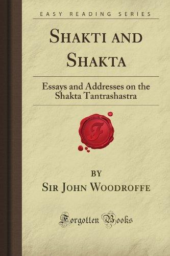 Shakti and Shakta: Essays and Addresses on: Sir John Woodroffe